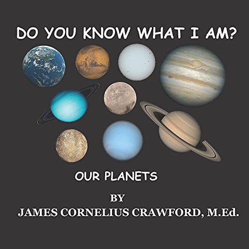 DO YOU KNOW WHAT I AM?: OUR PLANETS