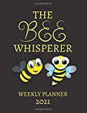 The Bee Whisperer Weekly Planner 2021: Bee Lover, Breeder, Apiary, Honey Gift Idea For Men & Women | Large Diary Agenda Present For Him or Her The Bee ... & Calendar Views Weekly Monthly Planner 2021
