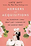 Image of Mergers and Acquisitions: Or, Everything I Know About Love I Learned on the Wedding Pages