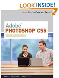 Adobe Photoshop CS5: Comprehensive (Shelly Cashman)
