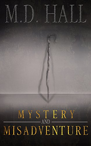 Book: Mystery and Misadventure by M. D. Hall