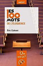 Les 100 mots de l'éloquence d'Eric Cobast