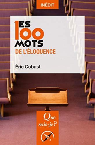 Les 100 mots de l'éloquence
