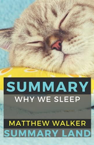 Summary of Why We Sleep by Matthew Walker