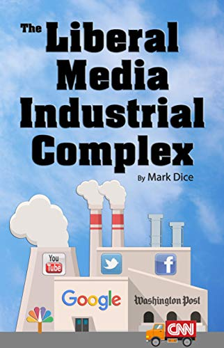The Liberal Media Industrial Complex