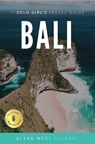 Bali: The Solo Girl's Travel Guide (English Edition)