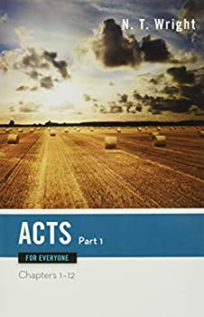 Acts for Everyone Part One  The New Testament for Everyone