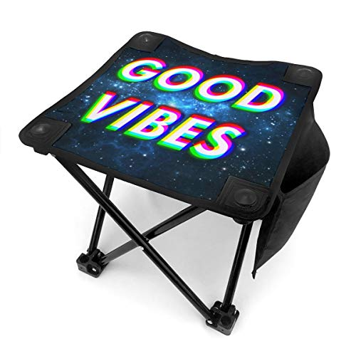 XY Shop Good Vibes is Positive Feelings Portable Outdoor Chair Camping Small Folding Camping Stool