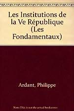 Les institutions de la Ve République d'ARDANT-P