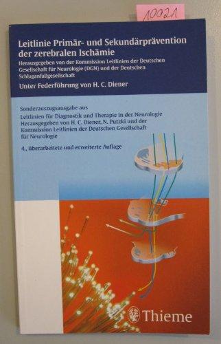 Leitlinie Primär- und Sekundärprävention der zerbralen Ischämie. Sonderauszugsausgabe aus Leitlinien für Diagnostik und Therapie in der Neurologie.