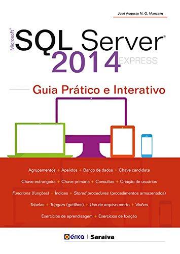 Microsoft SQL Server 2014 Express. Guia Prático e Interativo (Em Portuguese do Brasil)