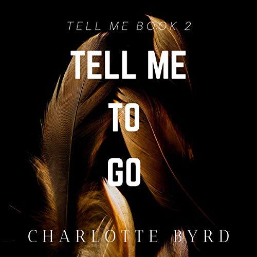 Tell Me to Go audiobook cover art