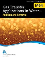 M64 Gas Transfer Applications in Water: Addition and Removal