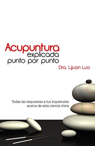 Acupuntura explicada punto por punto (Spanish Edition)