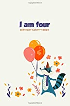 I am Four: Birthday Activity Book: Unique Birthday Memory Keepsake Book for 4 year old girl or boy. Kids Interview Questions, Story Writing, Drawing and more.