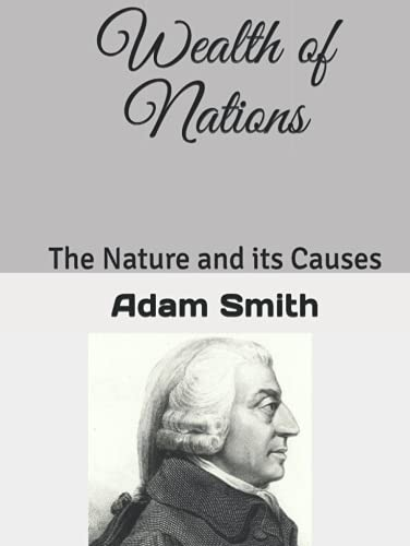 Wealth of Nations: the Nature and its Causes