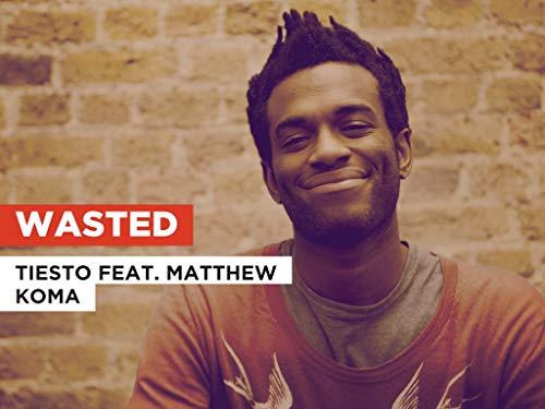 Wasted al estilo de Tiësto feat. Matthew Koma