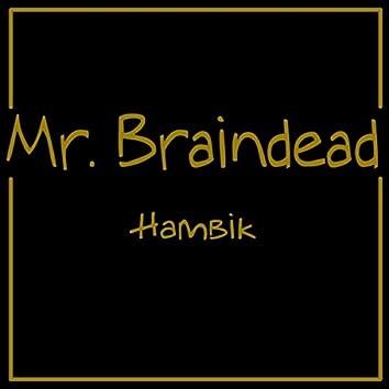 Mr. Braindead