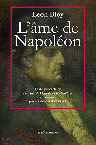 L'âme de Napoléon: Précédé de La face de Dieu dans les ténèbres et suivi des Envois inédits