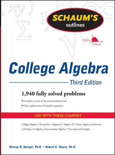 Schaum's Outline of College Algebra, Third Edition (Schaum's Outline Series)