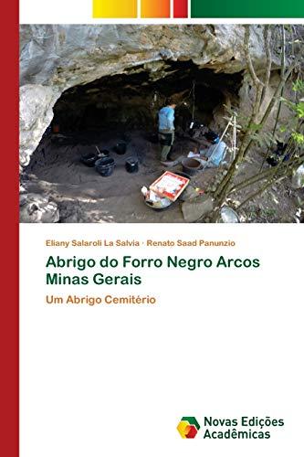 Abrigo do Forro Negro Arcos Minas Gerais: Um Abrigo Cemitério