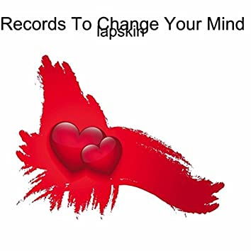 Broken Records To Change Your Mind