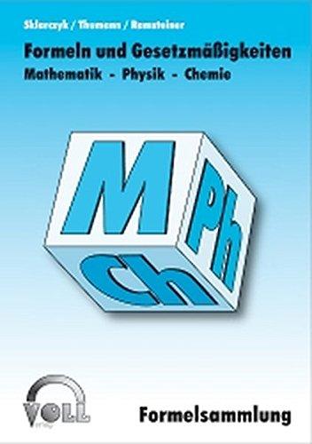 Formelsammlung Mathematik, Physik, Chemie: Zulassungsnummer ZN 195/07-R