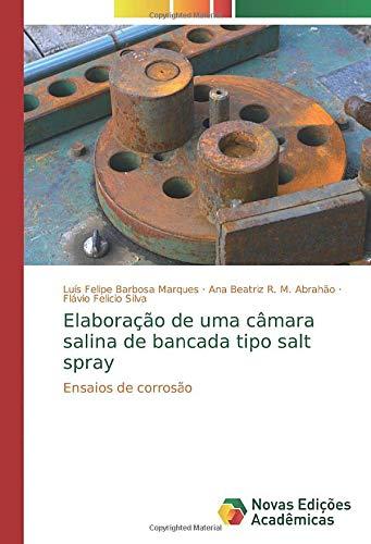 Elaboração de uma câmara salina de bancada tipo salt spray: Ensaios de corrosão