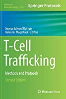 T-Cell Trafficking: Methods and Protocols (Methods in Molecular Biology (1591))