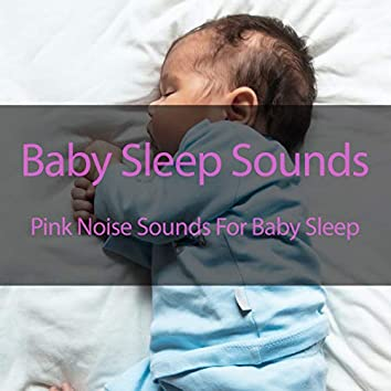 Pink Noise Sounds For Baby Sleep