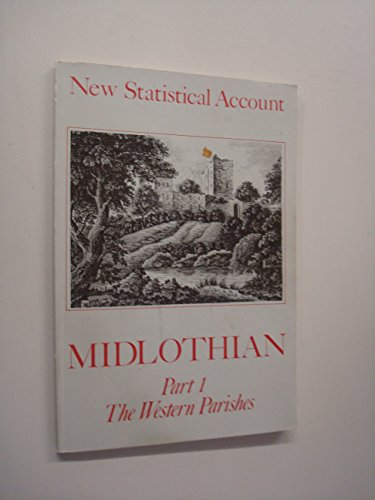 New Statistical Account of Midlothian: The Western Parishes - Lasswade, Roslin, Glencorse...