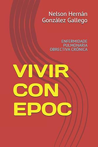 VIVIR CON EPOC: ENFERMIDADE PULMONARIA OBRECTIVA CRÓNICA