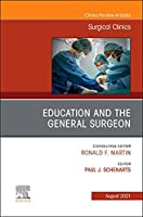 Education and the General Surgeon, An Issue of Surgical Clinics (Volume 101-4) (The Clinics: Surgery, Volume 101-4)