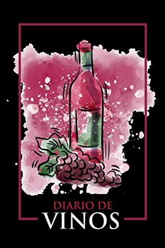 Diario de Vinos: Diario para cata de vinos | Cuaderno para Registrar Cata de Vinos, las mejores ideas de regalos para amantes de los vinos con 120 ... de cada copa de vino que puedas degustar
