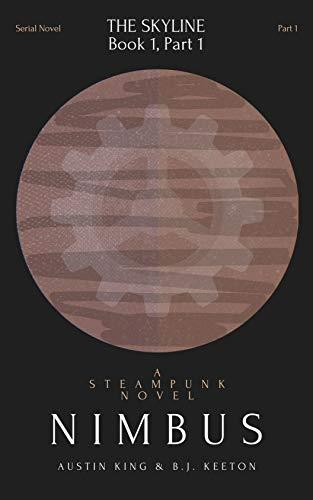 Nimbus: A Steampunk Novel (Part 1) (Nimbus: A Serial Steampunk Novel) (English Edition)