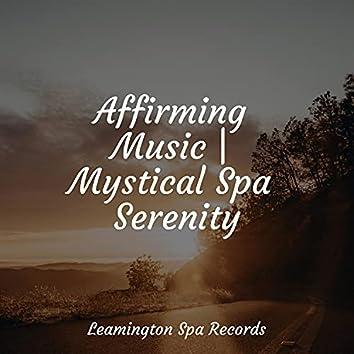 Affirming Music | Mystical Spa Serenity