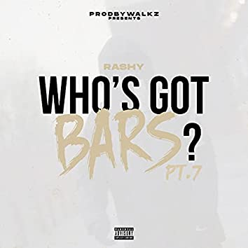 Who's Got Bars?, Pt. 7