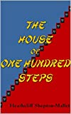 The House of One Hundred Steps (English Edition)