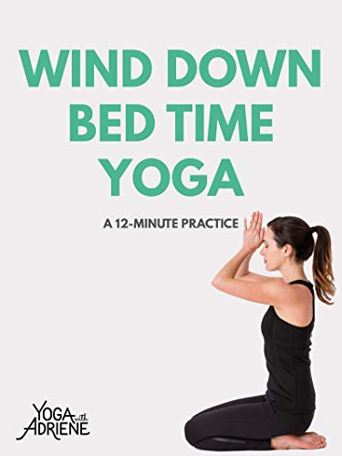 Yoga With Adriene: Wind Down Bedtime Yoga