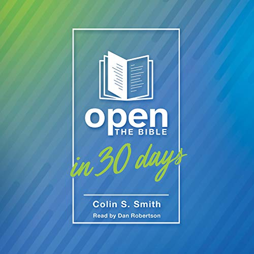 Open the Bible in 30 Days Audiobook By Colin S. Smith cover art