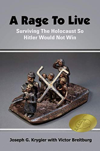 Book: A Rage to Live - Surviving the Holocaust So Hitler Would Not Win by Victor Breitburg, Joseph G. Krygier