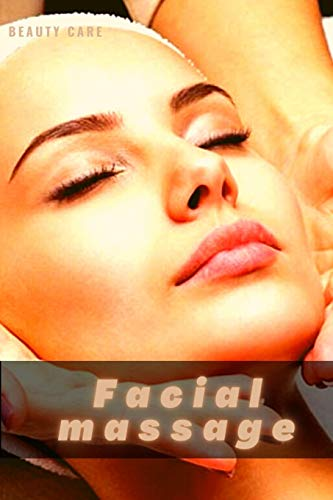 Facial massage: Benefits, Tips & Techniques