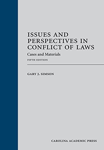 Compare Textbook Prices for Issues and Perspectives in Conflict of Laws: Cases and Materials, Fifth Edition Fifth Edition ISBN 9781594609084 by Gary J. Simson