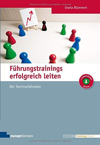 Führungstrainings erfolgreich leiten (Edition Training aktuell)
