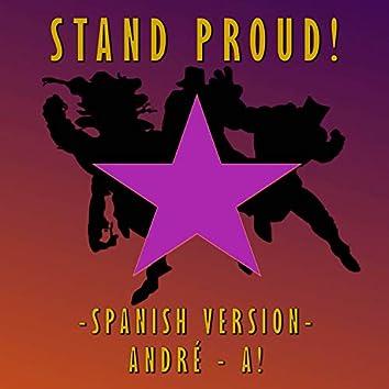 "Stand Proud (From ""Jojo´s Bizarre Adventure"") [Spanish Version]"