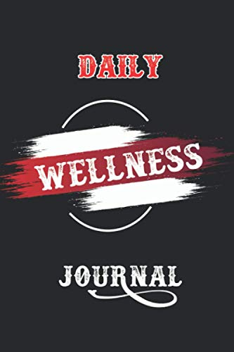 Daily Wellness Journal: An All-inclusive Wellness Tracker Planner and Symptoms Tracker Log,...