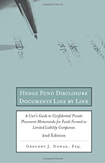 Hedge Fund Disclosure Documents Line by Line: A User's Guide to Private Placement Memoranda for Funds Formed as Limited Li...