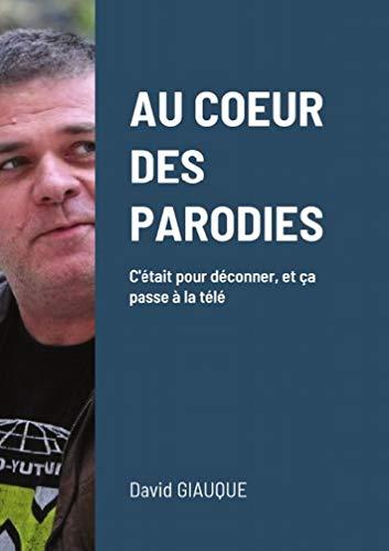 AU COEUR DES PARODIES: SPACEBABIESTV (French Edition)