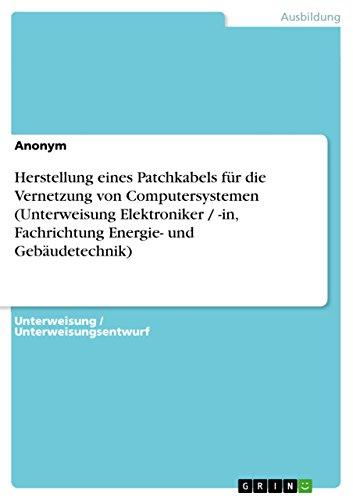Herstellung eines Patchkabels für die Vernetzung  von Computersystemen (Unterweisung Elektroniker / -in,  Fachrichtung Energie- und Gebäudetechnik)