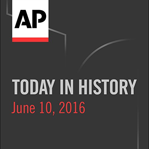 Today in History: June 10, 2016 cover art